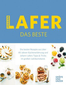 """Dieses und andere Rezepte sind nachzulesen in dem neuen Buch """"Lafer – Das  Beste"""" (Gräfe  und  Unzer)."""