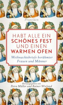 """""""Habt alle ein schönes Fest und einen warmen Ofen"""" ist im Propyläen-Verlag erschienen."""