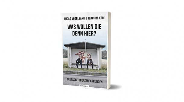 Was wollen die denn hier? – Rowohlt, 272 Seiten, 20 Euro, E-Book: 14,99 Euro